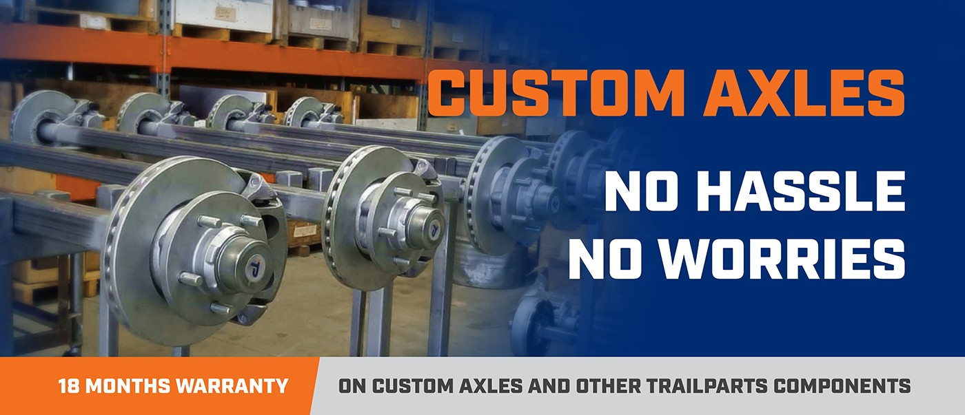 Custom axles for trailers, with 18 month warranty